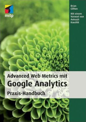 Advanced Web Metrics mit Google Analytics von Brian Clifton