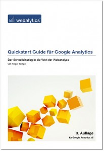 Quickstart Guide für Google Analytics - 3. Auflage für Google Analytics v5